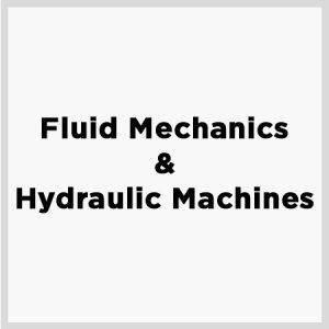Fluid Mechanics & Hydraulic Machines